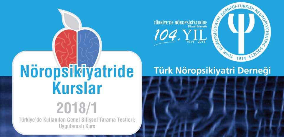 Nöropsikiyatride Kurslar 2018/1 Türkiye'de Kullanılan Genel Bilissel Tarama Testleri: Uygulamalı Kurs